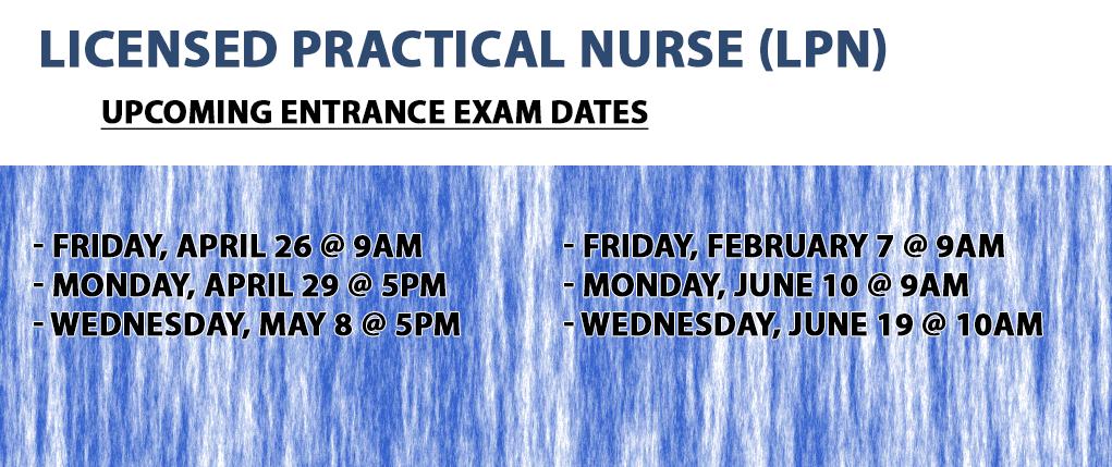 LPN Entrance exam dates
